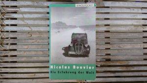 Nicolas Bouvier - Die Erfahrung der Welt